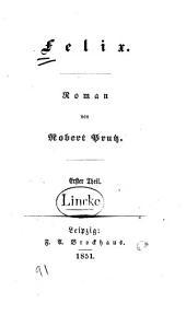 Felix: Roman, Band 1