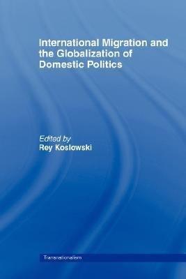 International Migration and the Globalization of Domestic Politics PDF