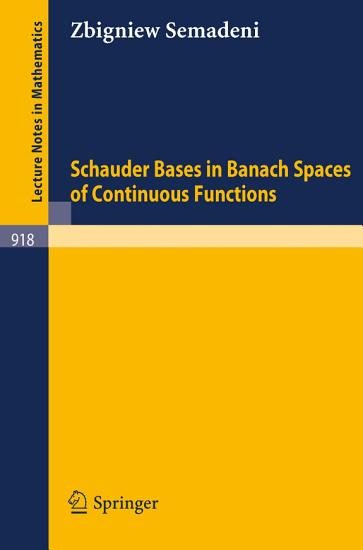 Schauder Bases in Banach Spaces of Continuous Functions PDF
