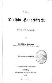 Das deutsche Handelsrecht: Systematisch Dargestellt
