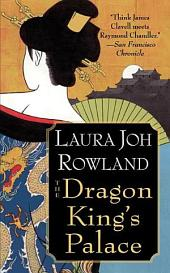 The Dragon King's Palace: A Novel