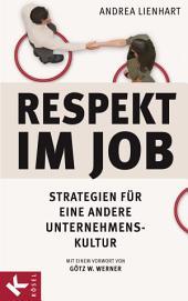 Respekt im Job: Strategien für eine andere Unternehmenskultur