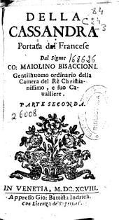 Della Cassandra portata dal francese dal signor ... Maiolino Bisaccioni ... Parte seconda
