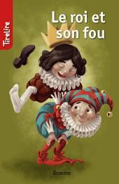 Le roi et son fou: une histoire pour les enfants de 8 à 10 ans