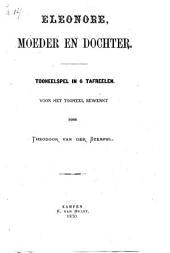 Eleonore, moeder en dochter: tooneelspel in zes tafreelen, Volume 1