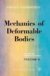 Mechanics of Deformable Bodies: Lectures on Theoretical Physics, Volume 2