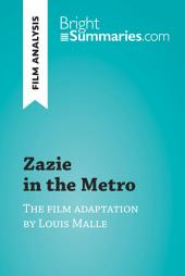 Zazie in the Metro by Louis Malle (Film Analysis): Detailed Summary, Analysis and Reading Guide