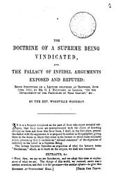 The doctrine of a supreme being vindicated, and the fallacy of infidel arguments exposed and refuted: being strictures on a lect. by G.J. Holyoake 'On the development of the principles of free inquiry'.