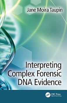 Interpreting Complex Forensic DNA Evidence PDF