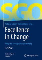 Excellence in Change: Wege zur strategischen Erneuerung, Ausgabe 5