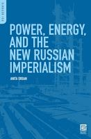 Power  Energy  and the New Russian Imperialism PDF