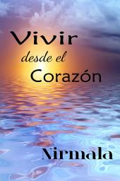 Vivir Desde el Corazon / Living from the Heart
