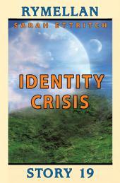 Identity Crisis: Rymellan Story 19