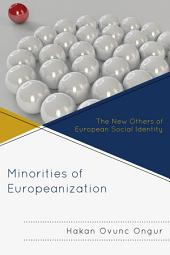 Minorities of Europeanization: The New Others of European Social Identity