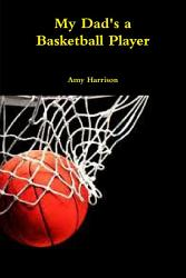 My Dad S A Basketball Player Book PDF