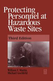 Protecting Personnel at Hazardous Waste Sites: Edition 3