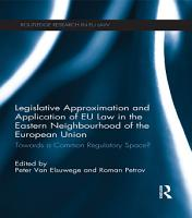 Legislative Approximation and Application of EU Law in the Eastern Neighbourhood of the European Union PDF