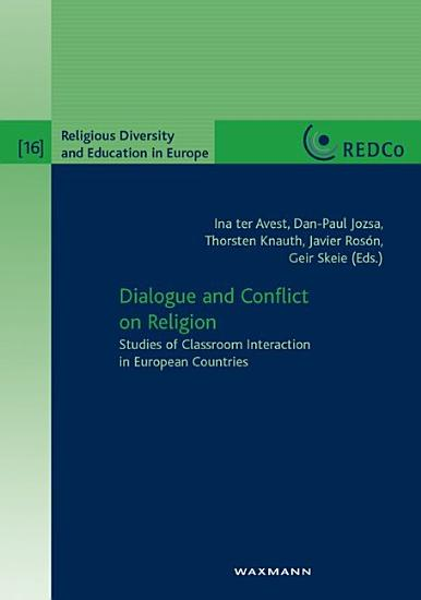 Dialogue and Conflict on Religion  Studies of Classroom Interaction in European Countries PDF