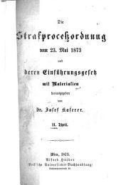 Die strafprozessordnung vom 23. Mai 1873 und deren einführungsgesetz mit materialien: Band 2