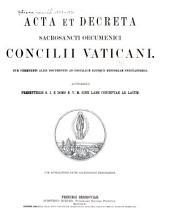 Acta et decreta sacrorum conciliorum recentiorum: Acta et decreta sacrosancti oecumenici Concilii vaticani