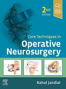 Core Techniques in Operative Neurosurgery E Book