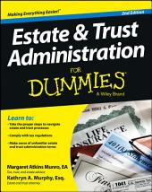 Estate and Trust Administration For Dummies: Edition 2