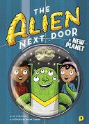 The Alien Next Door 8: A New Planet