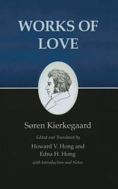 Kierkegaard's Writings, XVI, Volume 16: Works of Love: Works of Love