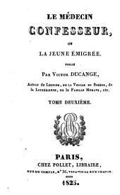 Le médecin confesseur, ou la jeune émigrée: Volume2