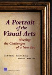 A Portrait of the Visual Arts: Meeting the Challenges of a New Era