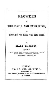 Flowers of the matin and even song  or  Thoughts for those who rise early PDF