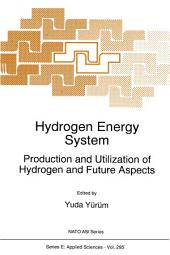 Hydrogen Energy System: Production and Utilization of Hydrogen and Future Aspects