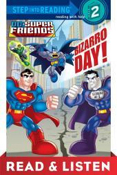 Bizarro Day! (DC Super Friends) Read & Listen Edition