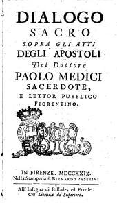 Dialogo sacro sopra gli Atti degli Apostoli del dottore Paolo Medici ..