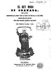 El Rey moro de Granada: milacre representat per primera vólta en l'altar d'el Mercat en l'añ 1860