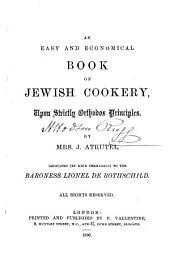 An Easy and Economical Book of Jewish Cookery: Upon Strictly Orthodox Principles
