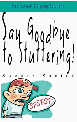 Say Goodbye To Stuttering