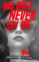 Bad Girls Never Say Die PDF