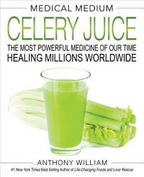 Medical Medium Celery Juice Book PDF