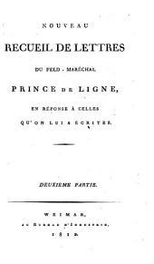Nouveau recueil de lettres du Feld-Maréchal Prince de Ligne en réponse à celles qu'on lui a écrites: Volume2