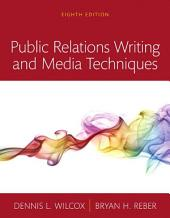 Public Relations Writing and Media Techniques: Edition 8