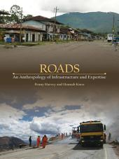 Roads: An Anthropology of Infrastructure and Expertise