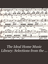 The Ideal Home Music Library: Selections from the operas (piano solo)