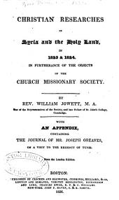 Christian Researches in Syria and the Holy Land, in 1823 & 1824. In Furtherance of the Objects of the Church Missionary Society