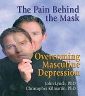 The Pain Behind the Mask: Overcoming Masculine Depression