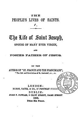 The people's lives of the saints, by the author of 'St. Francis and the Franciscans'.