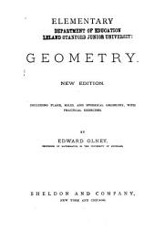Elementary Geometry: Including Plane, Solid, and Spherical Geometry, with Practical Exercises