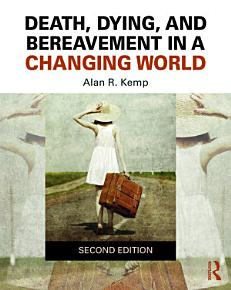 Death  Dying  and Bereavement in a Changing World PDF