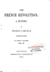 The French Revolution: A History. In Three Volumes