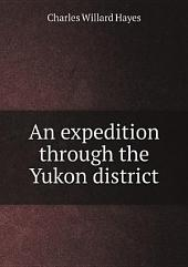 An expedition through the Yukon district